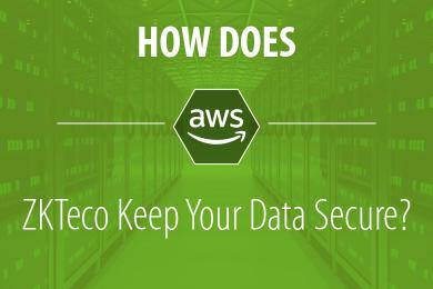 How does ZKTeco keep your data secure, data security, ZKTeco Data security, AWS, ZKTeco Europe,